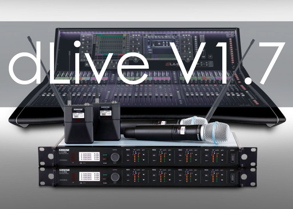 dLive V1.7 and Shure Wireless